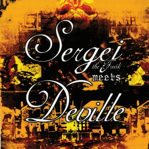 Sergej The Freak / Deville ‎– Sergej The Freak Meets Deville