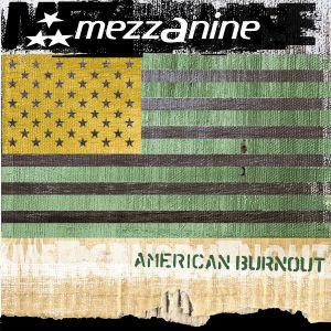 Mezzanine – American Burnout