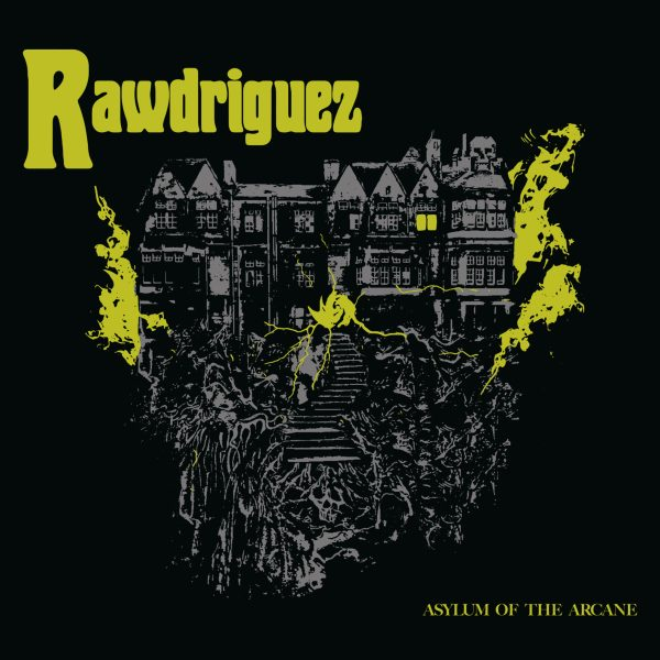 Rawdriguez - Asylum of the Arcane (DIGIPACK)