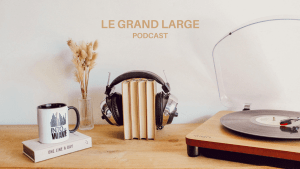 LE GRAND LARGE - Intro podcast