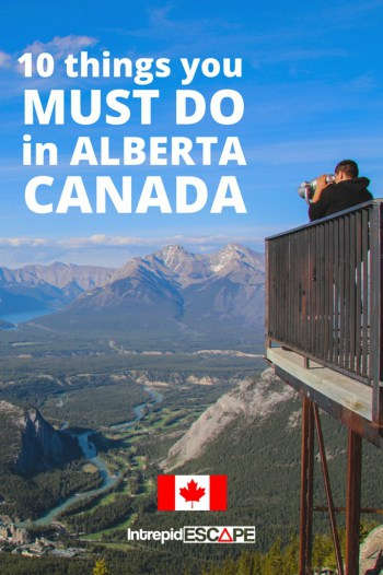 10 Things You Must Do In Alberta Canada Intrepid Escape