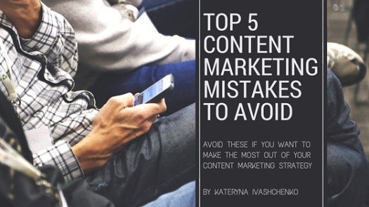 top 5 content marketing mistakes