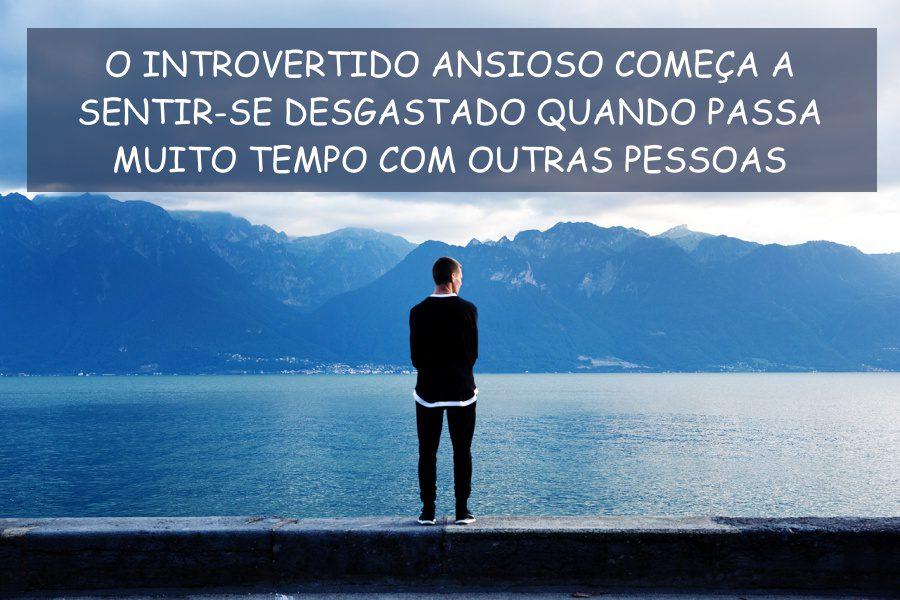 Tipos de Introversão - Introvertido Ansioso