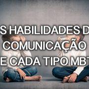 Como são as habilidades de comunicação de acordo com os tipos MBTI