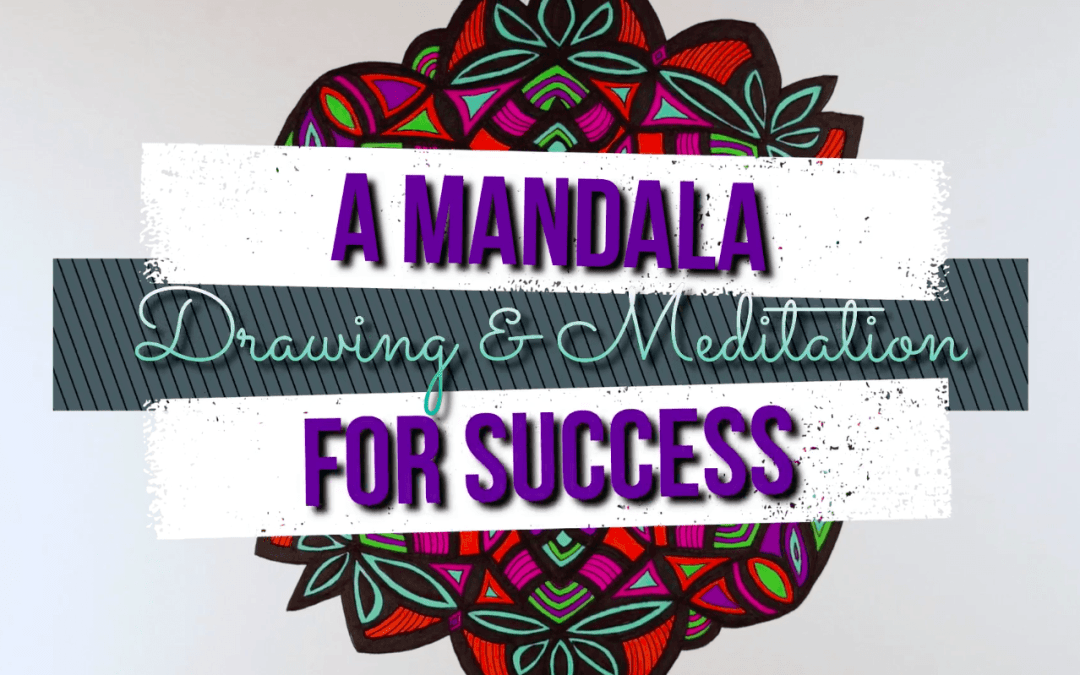 Success Meditation with Mandalas
