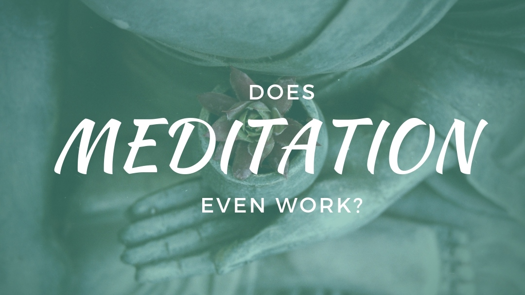 Does meditation even work?