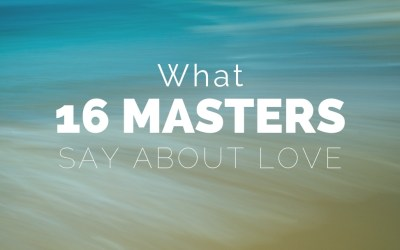 What 16 Masters Say About Love