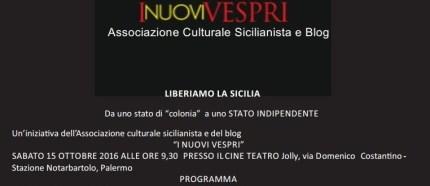 Liberiamo la Sicilia, il 15 Ottobre a Palermo: ecco il programma