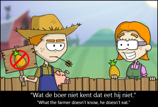 Dutch Proverbs What farmer doesn't know, he doesn't eat.