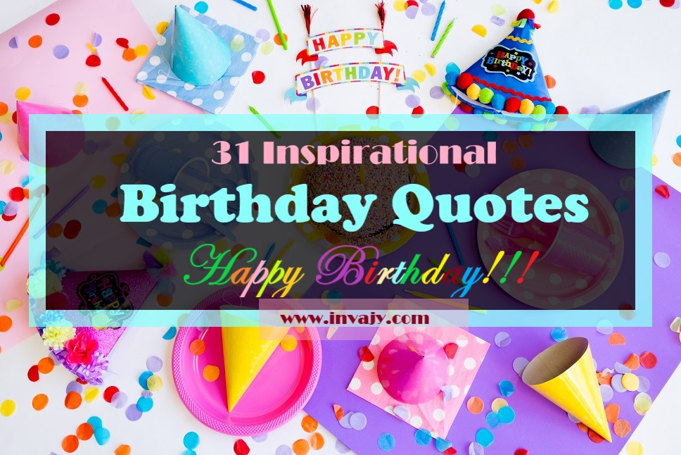 Happy Birthday!!! : 64 Inspirational Birthday Quotes, Wishes ...
