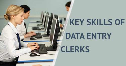 Key Skills of Data Entry Clerks  Invensis Technologies