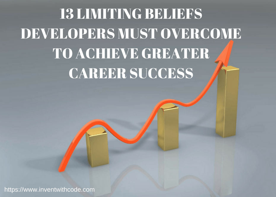 13 Limiting Beliefs Developers Must Overcome to Land A Web Developer Job