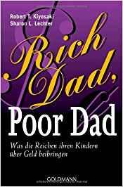 Rich Dad, Poor Dad – Robert T. Kiyosaki
