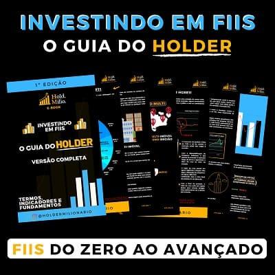 Investindo em FIIs - O Guia do HOLDER