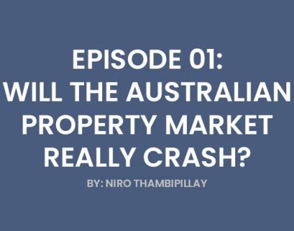 Ep 01 - Will the Australian Property Market Really Crash?