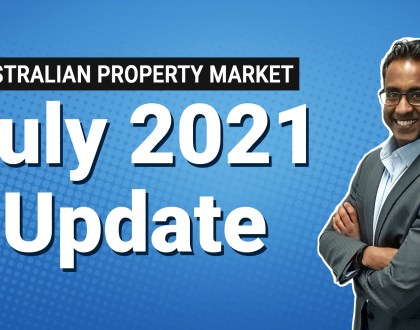 Australian Property Market Update (July 2021) – Have You Missed The Boom?