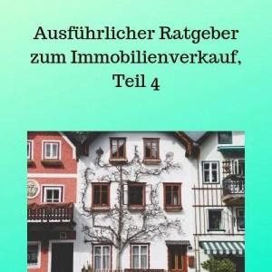 Ausführlicher Ratgeber zum Immobilienverkauf, Teil 4