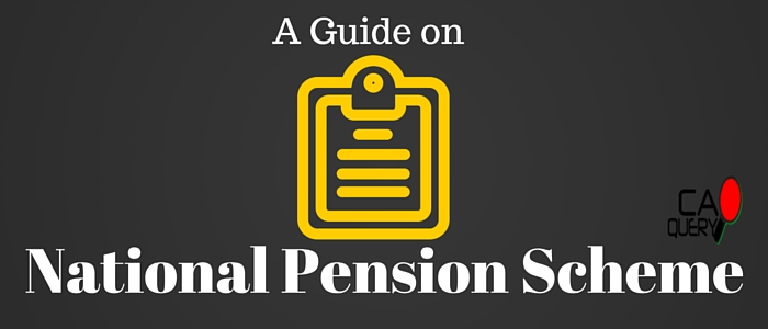 National Pension Scheme: A Guide on NPS