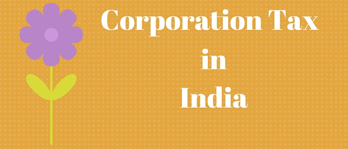 Corporation Tax Rates For FY 2015-16 & 2016-17 India