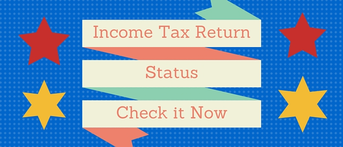 7 easy steps for checking Income Tax Return Status