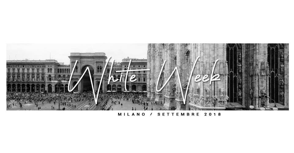 Milano White Week | 5-8 Settembre 2018