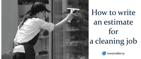 Find out the best ways on how to write an estimate for a cleaning job