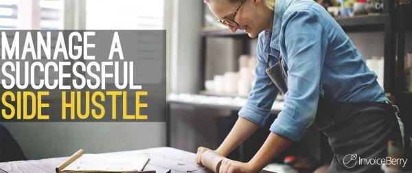 Manage a successful side hustle.