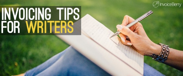 Invoicing tips for freelance writers