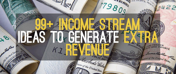 99 Income Streams For Businesses To Generate Extra Revenue
