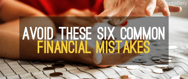Six-Worst-Freelancer-Financial-Mistakes