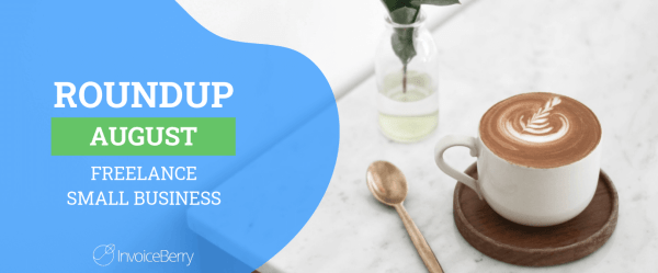 small-business-freelance-august-roundup