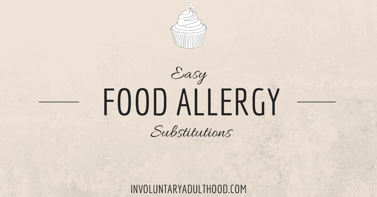 Easy Food Allergy Substitutions