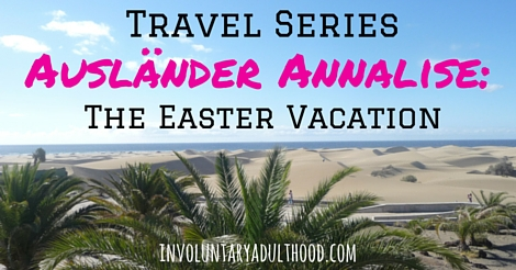 Ausländer Annalise (Travel Series): The Easter Vacation