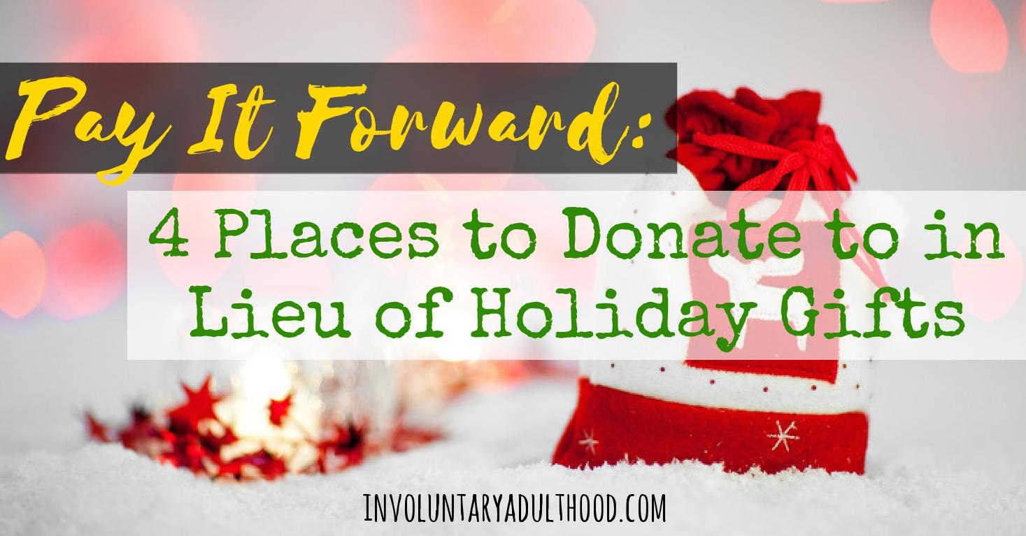 Pay It Forward: 4 Places to Donate to in Lieu of Holiday Gifts