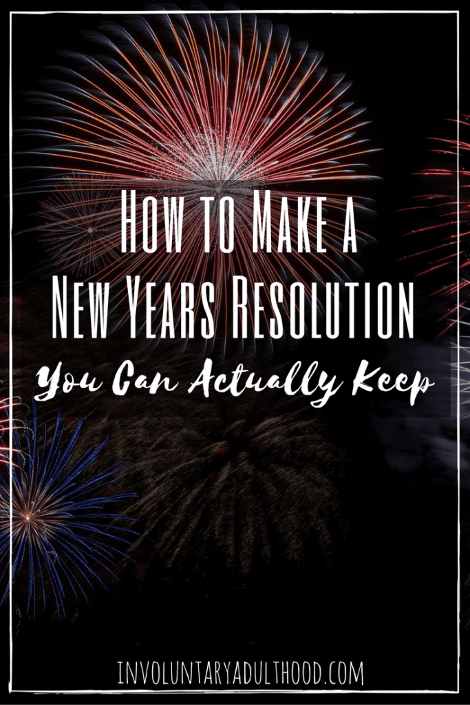 Is it possible to make a New Years resolution that you can actually keep?