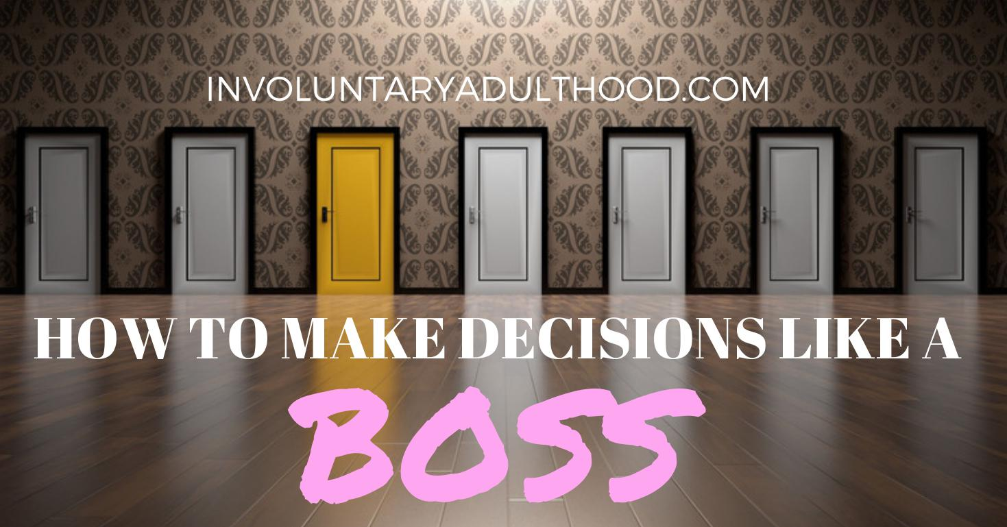 How To Make Decisions Like a Boss