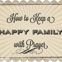 How to Keep a Happy Family with Prayer