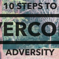 Overcome Adversity in 10 Steps