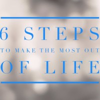 How to Make the Most out of Life