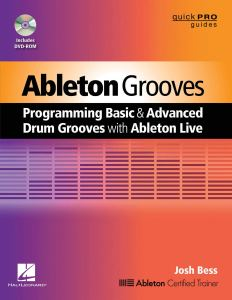 Ableton Grooves: Programming Basic and Advanced Grooves with Ableton Live (Quick Pro Guides)