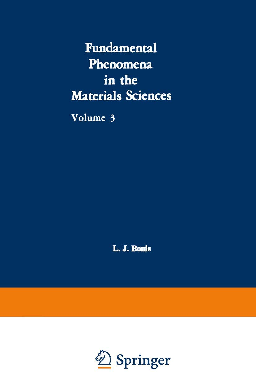 Fundamental Phenomena in the Materials Sciences: Volume 3: Surface Phenomena, Proceedings of the Third Symposium on Fundamental Phenomena in the … Held January 25–26, 1965, at Boston, Mass.