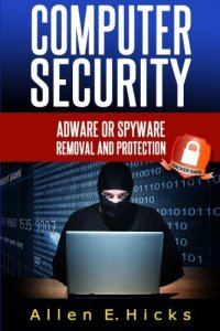 Computer Security: Adware or spyware removal and protection