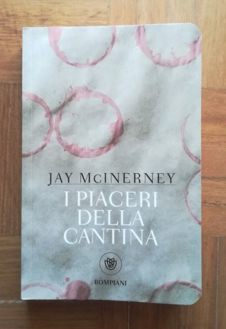 Jay McInerney - I piaceri della cantina