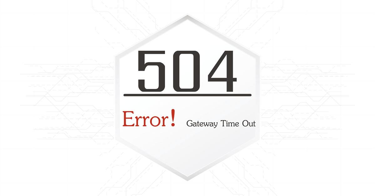 Error 504 (Gateway Time Out): te explicamos cómo