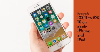 How to downgrade iOS 11 to iOS 10 on apple iPhone/iPad