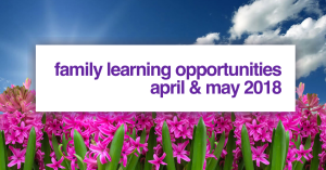 Family Learning April & May