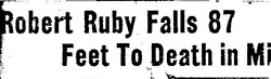 """Robert Ruby Falls 87 Feet To Death in Mine"" (from the Ottumwa Courier)"