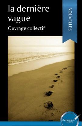 La dernière vague - Ouvrage collectif - iPagination Editions