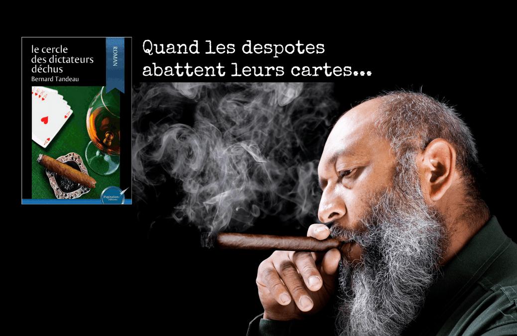 Le cercle des dictateurs déchus, de Bernard Tandeau