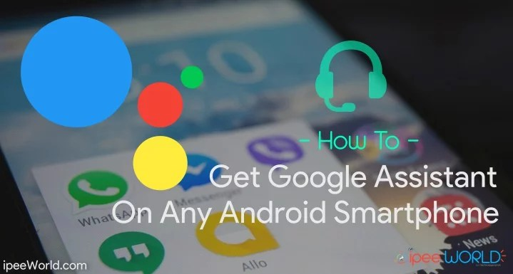 How To Get Google Assistant On Any Android Smartphone
